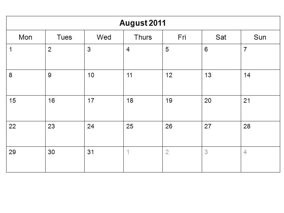 SunSatFriThursWedTuesMon August 2011 4321313029 28272625242322 21201918171615 141312111098 7654321