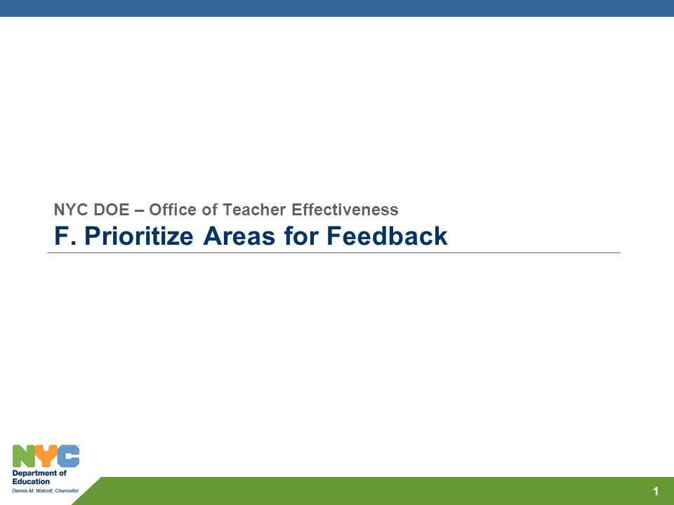NYC DOE – Office of Teacher Effectiveness F. Prioritize Areas for Feedback 1