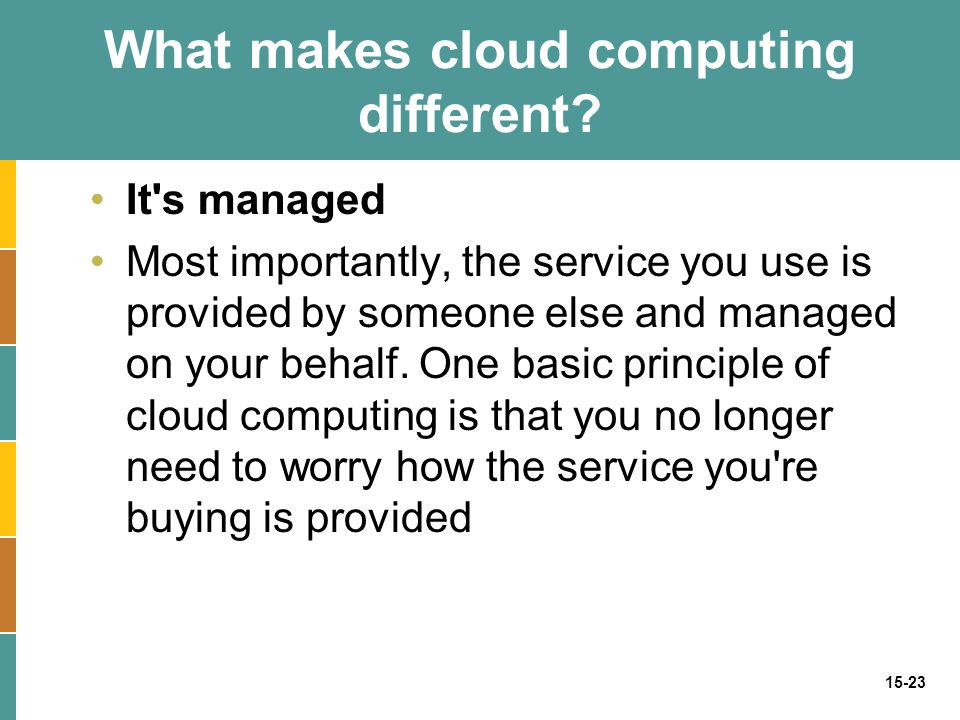 15-23 What makes cloud computing different.