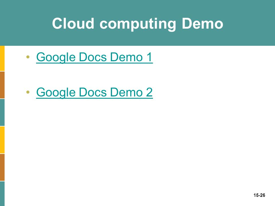 15-26 Cloud computing Demo Google Docs Demo 1 Google Docs Demo 2