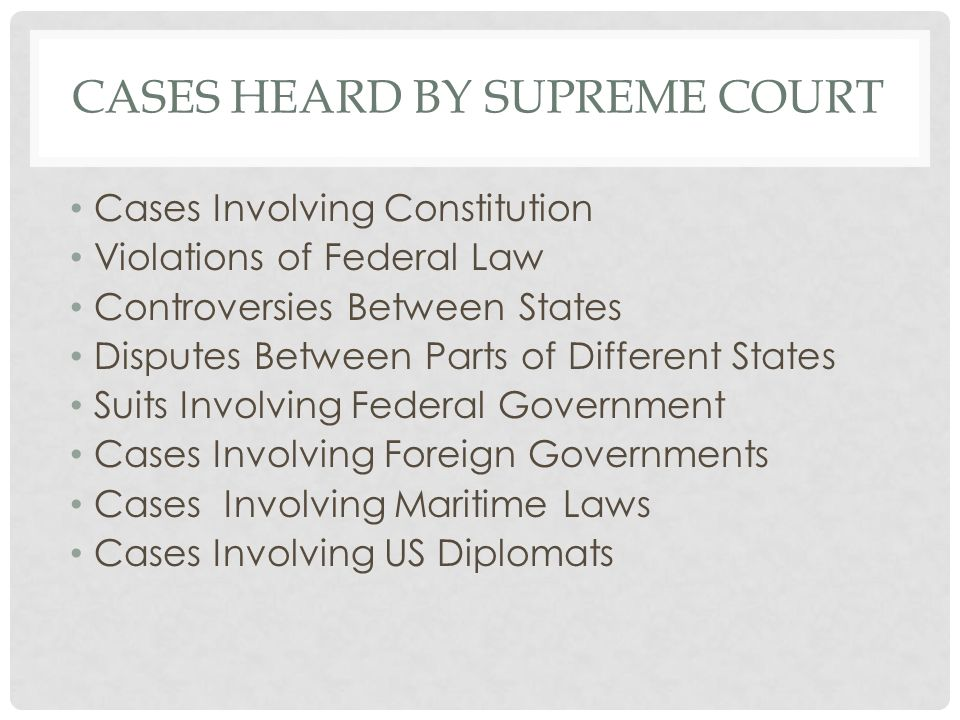 Cases Heard By Supreme Court Cases Involving Constitution Violations Of Federal Law