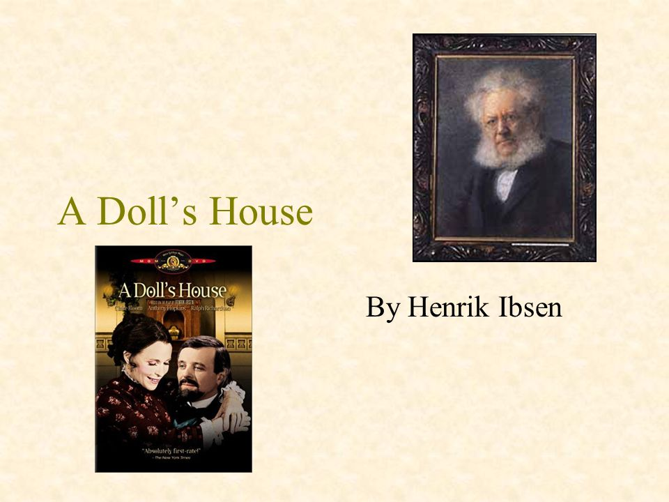 a dolls house by henrik ibsen essay A doll's house: theme analysis biography: henrik ibsen essay q&a _____ a doll's house henrik ibsen log in or register to post comments.