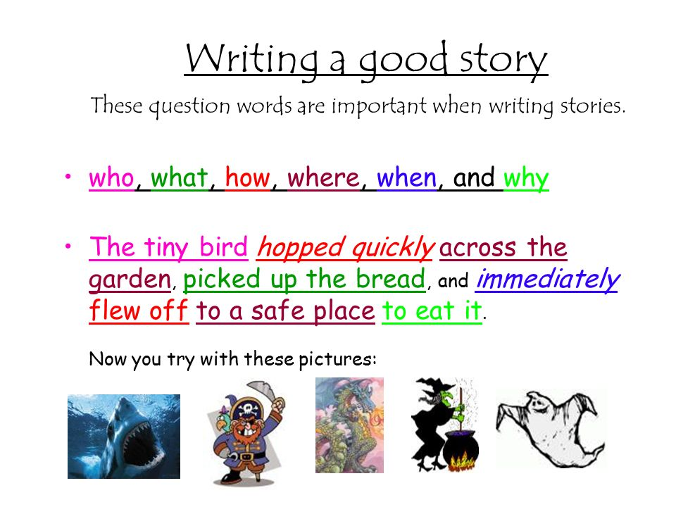 Objectives To think about story writing. To talk about the ...