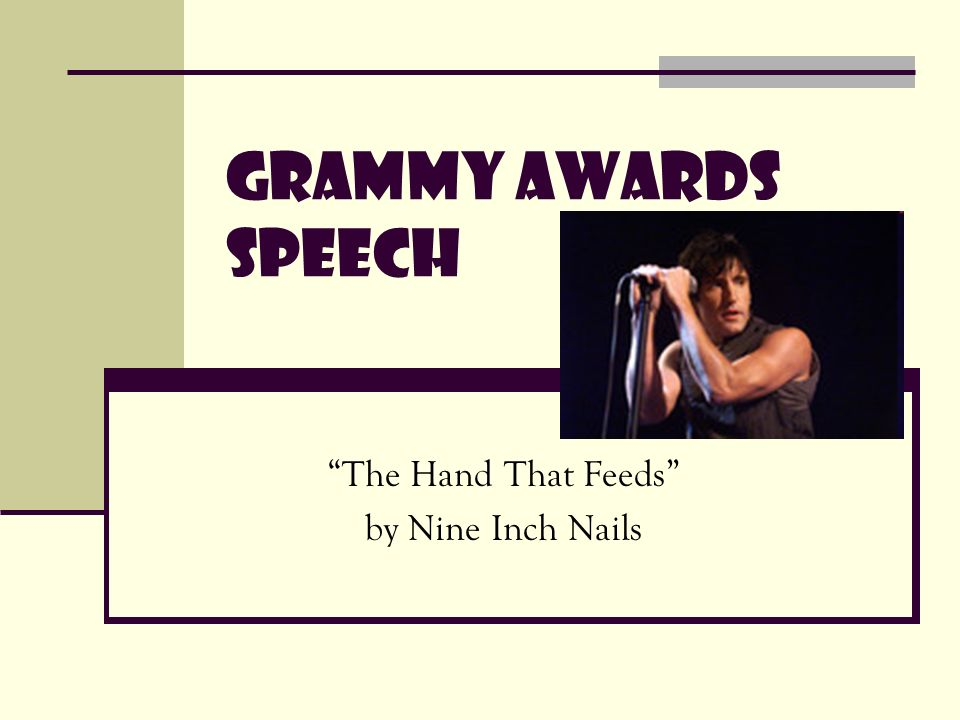 "Grammy Awards Speech ""The Hand That Feeds"" by Nine Inch Nails. - ppt ..."