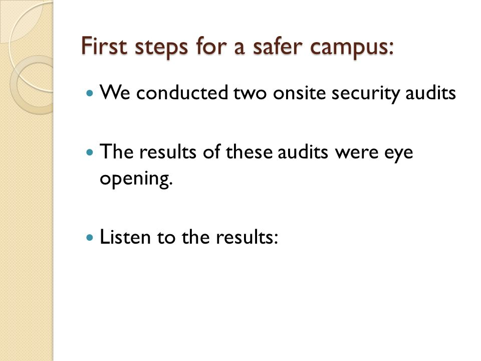 First steps for a safer campus: We conducted two onsite security audits The results of these audits were eye opening.