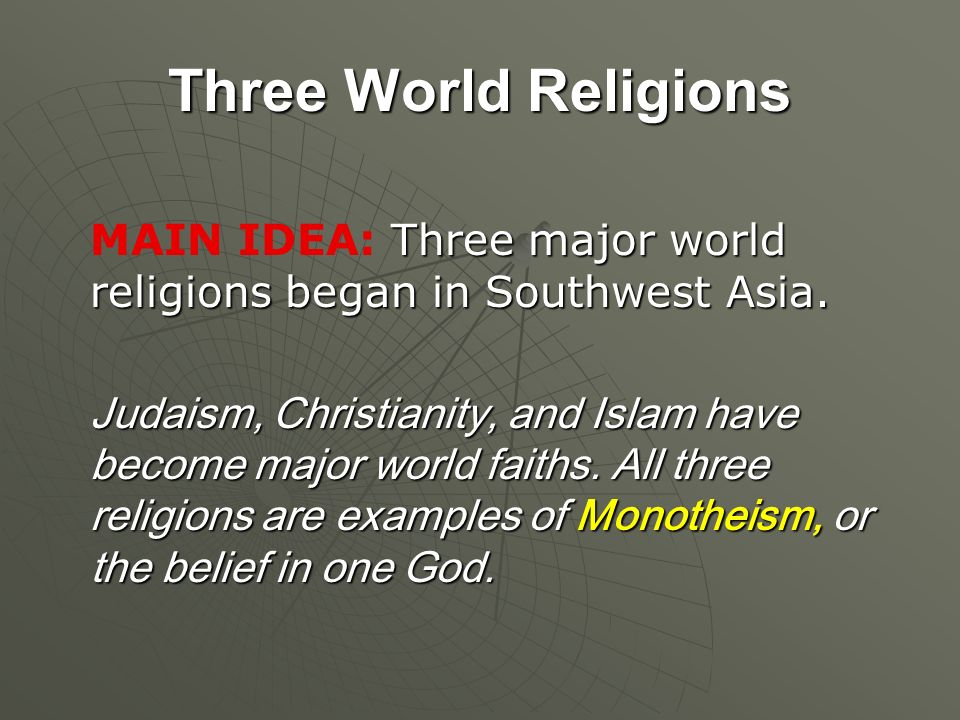 The Three World Religions Three World Religions Three Major World - Three major world religions