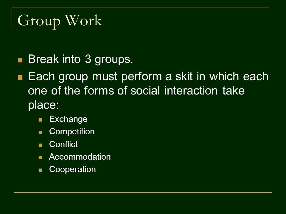 Group Work Break into 3 groups.