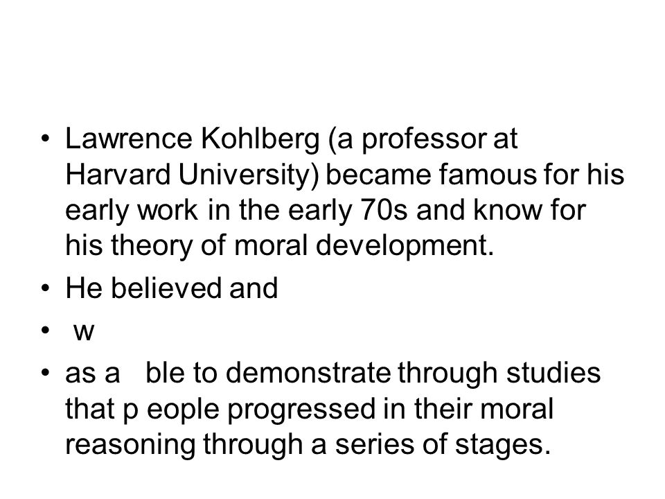 an analysis of lawrence kohlbergs stages of moral development on evolution learning theory Moral development this entry analyzes moral development as a perennial philosophical view complemented by modern empirical research programs the two initial sections summarize what moral development is and why it is important for ethics and human nature theory.