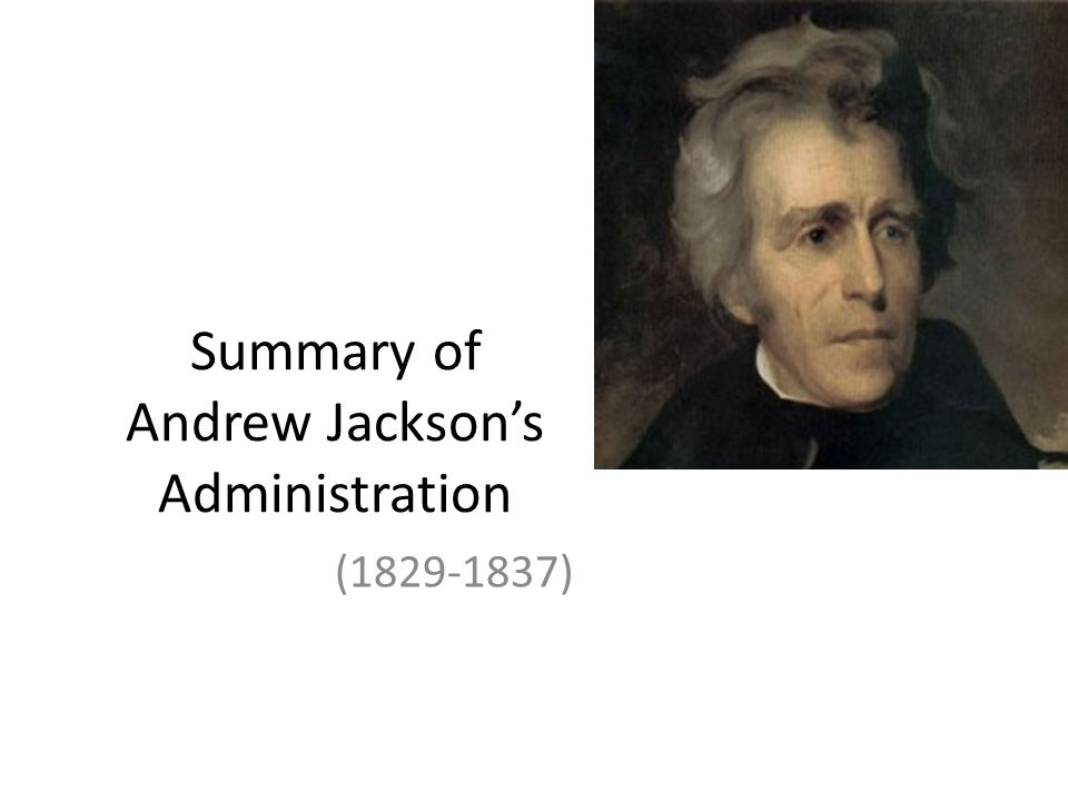the administration of andrew jackson Scholarly essays, speeches, photos, and other resources on andrew jackson, the 7th us president (1829-1837), including information on the battle of new orleans, the democratic party, and the bank war.