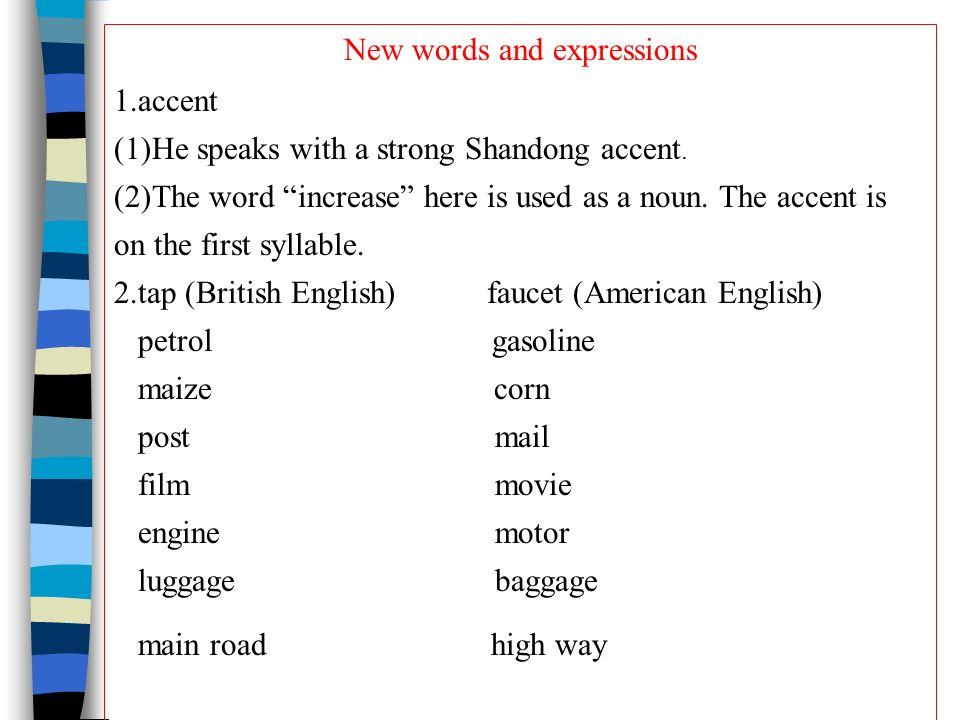 New words and expressions 1.accent (1)He speaks with a strong ...