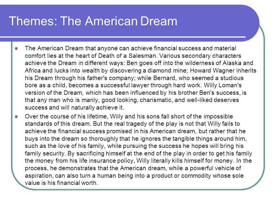 the american dream/literature essay The young man as american dream is a mask without a man behind it, a personification without a person the murder of his double is the murder of the man behind the mask, the elimination of the unruly body—indeed, the bumble—that can only mould itself into the perfect form through its mutilation thus albee offers a sinister account of the.