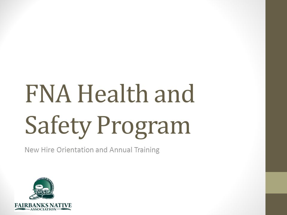 FNA Health and Safety Program New Hire Orientation and Annual Training