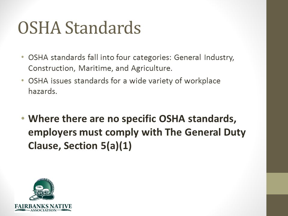 OSHA Standards OSHA standards fall into four categories: General Industry, Construction, Maritime, and Agriculture.