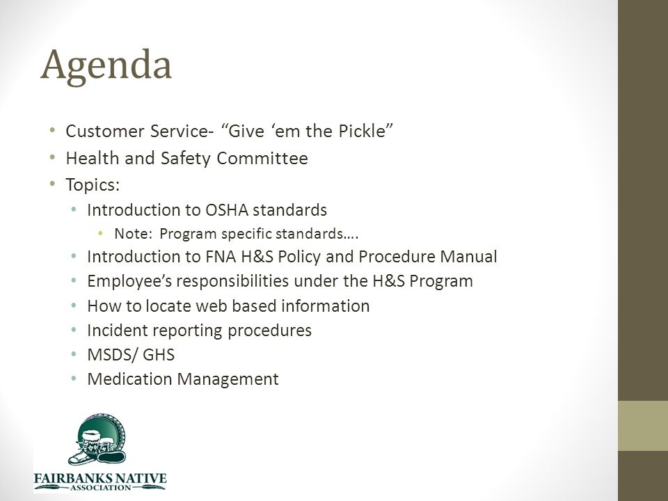 Agenda Customer Service- Give 'em the Pickle Health and Safety Committee Topics: Introduction to OSHA standards Note: Program specific standards….
