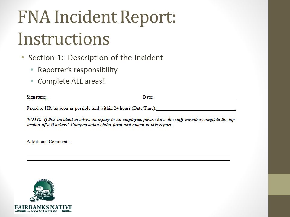 FNA Incident Report: Instructions Section 1: Description of the Incident Reporter's responsibility Complete ALL areas!