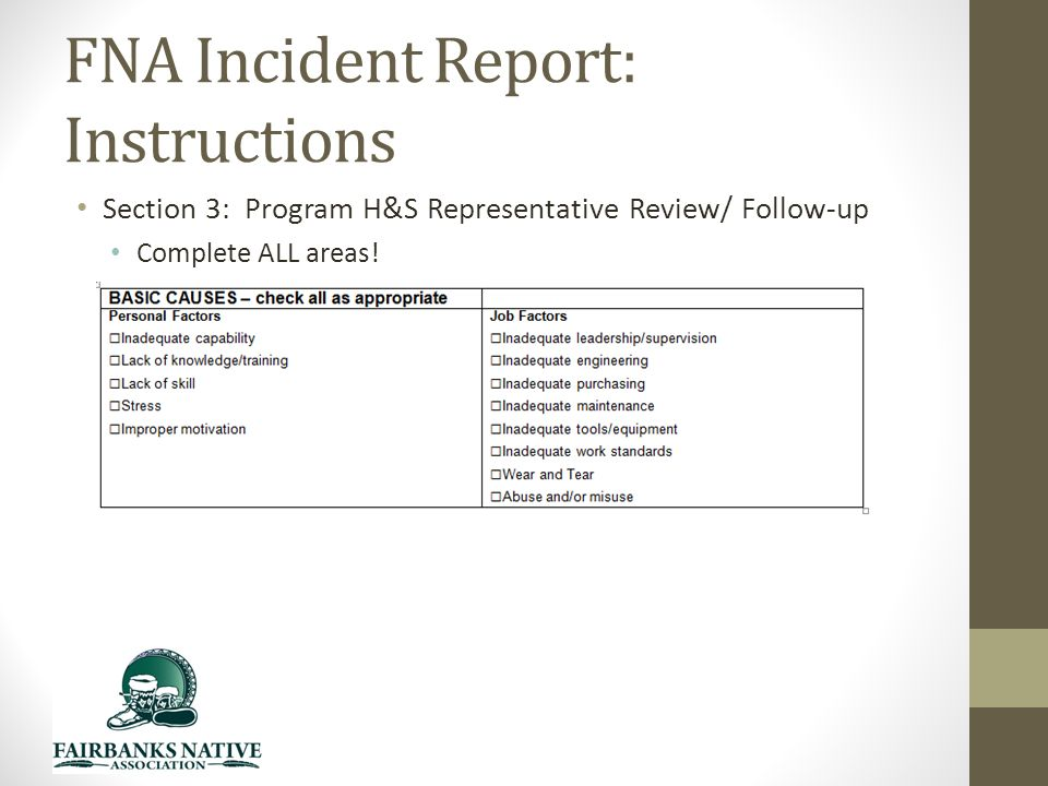 FNA Incident Report: Instructions Section 3: Program H&S Representative Review/ Follow-up Complete ALL areas!