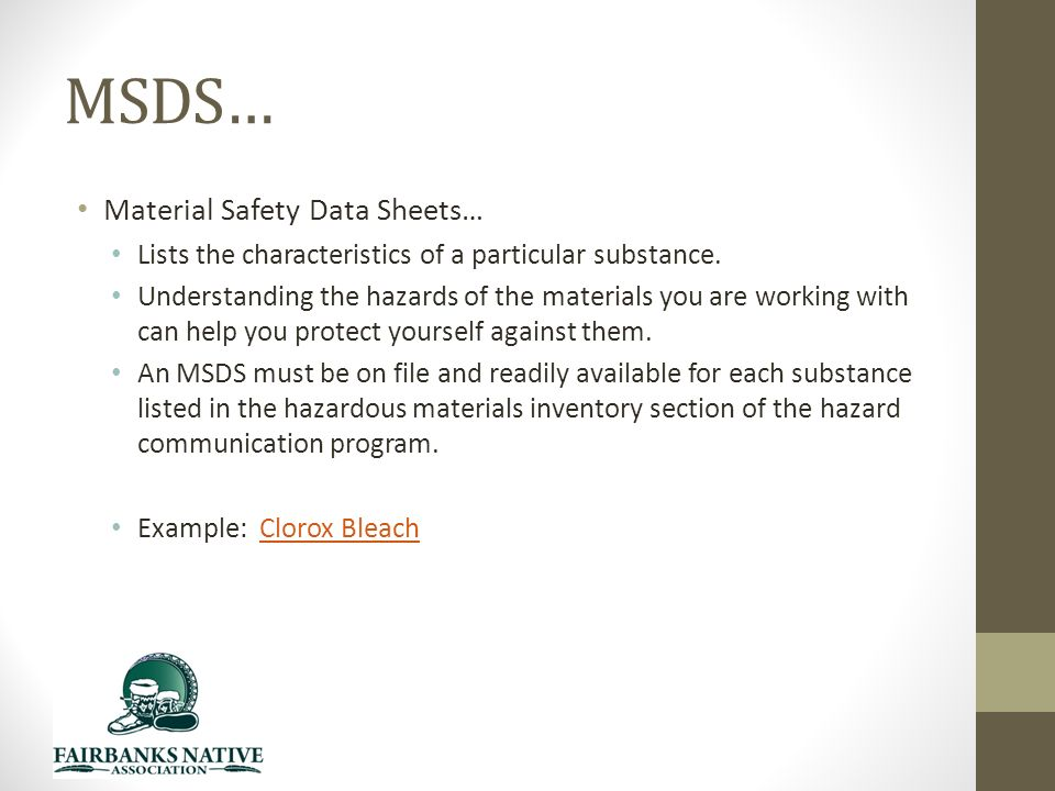 MSDS… Material Safety Data Sheets… Lists the characteristics of a particular substance.