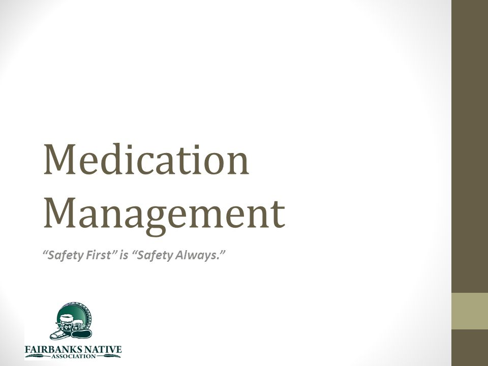 Medication Management Safety First is Safety Always.