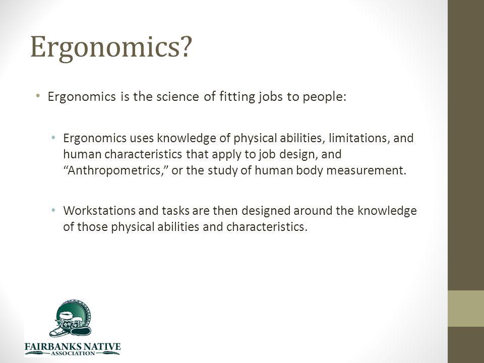 Ergonomics.
