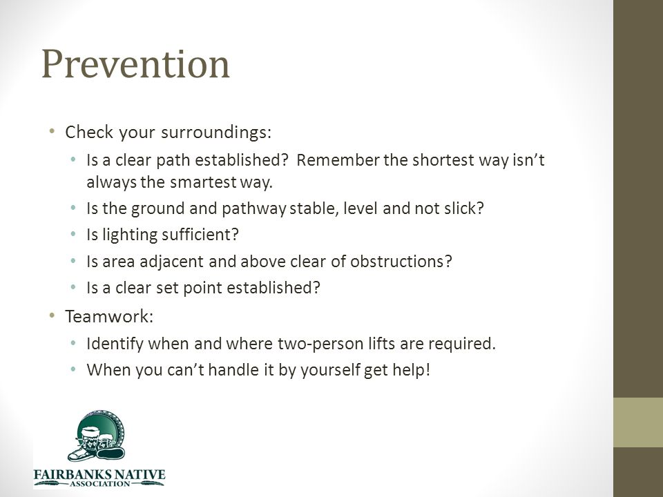 Prevention Check your surroundings: Is a clear path established.