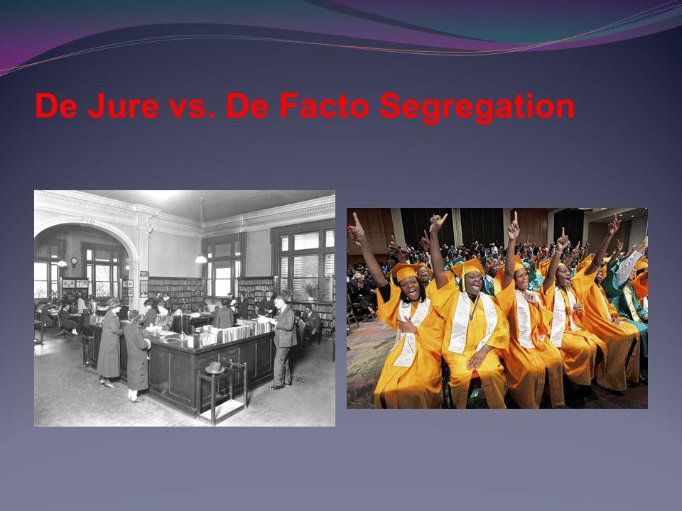 De Jure vs. De Facto Segregation