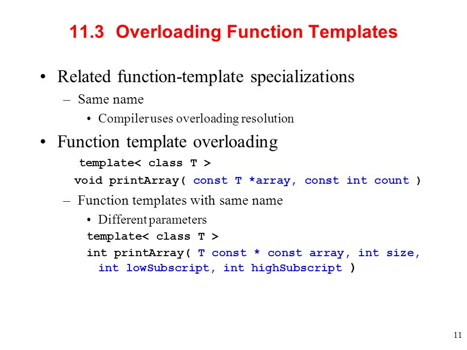 1 object oriented programming using c andres wen yuan liao 11 11 113 overloading function templates related function template specializations same name compiler uses overloading resolution function template pronofoot35fo Gallery