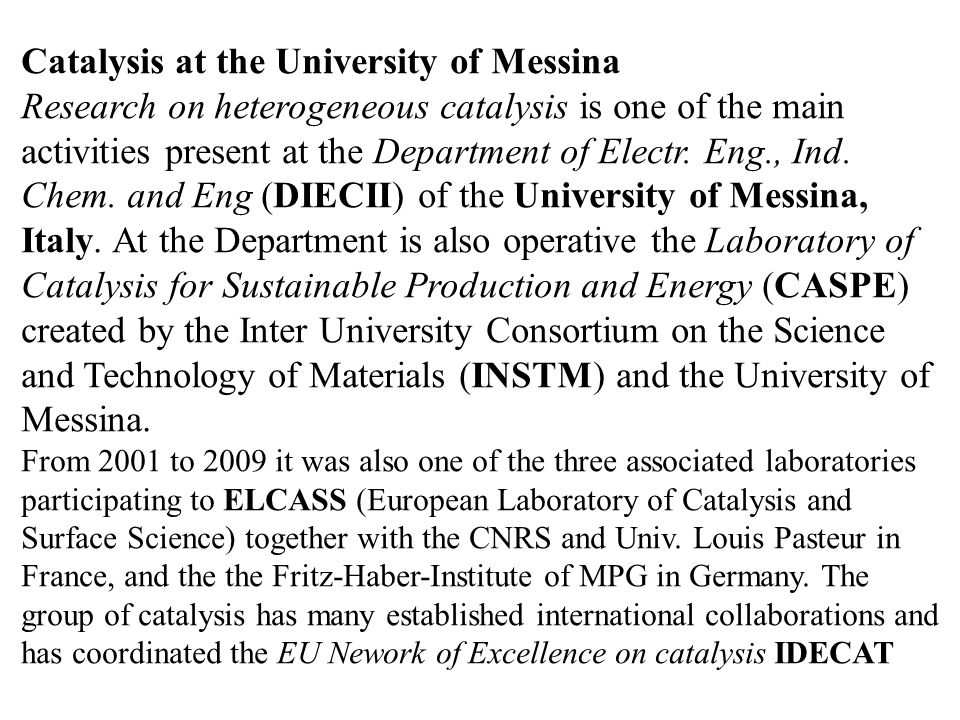 Catalysis at the University of Messina Research on heterogeneous catalysis is one of the main activities present at the Department of Electr.