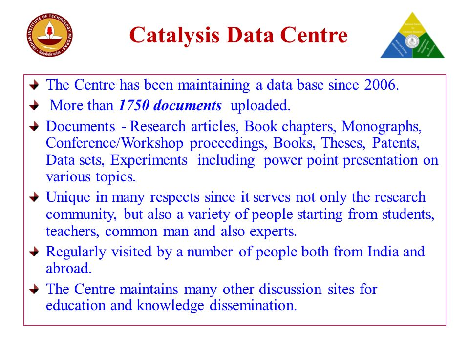 Catalysis Data Centre The Centre has been maintaining a data base since 2006.