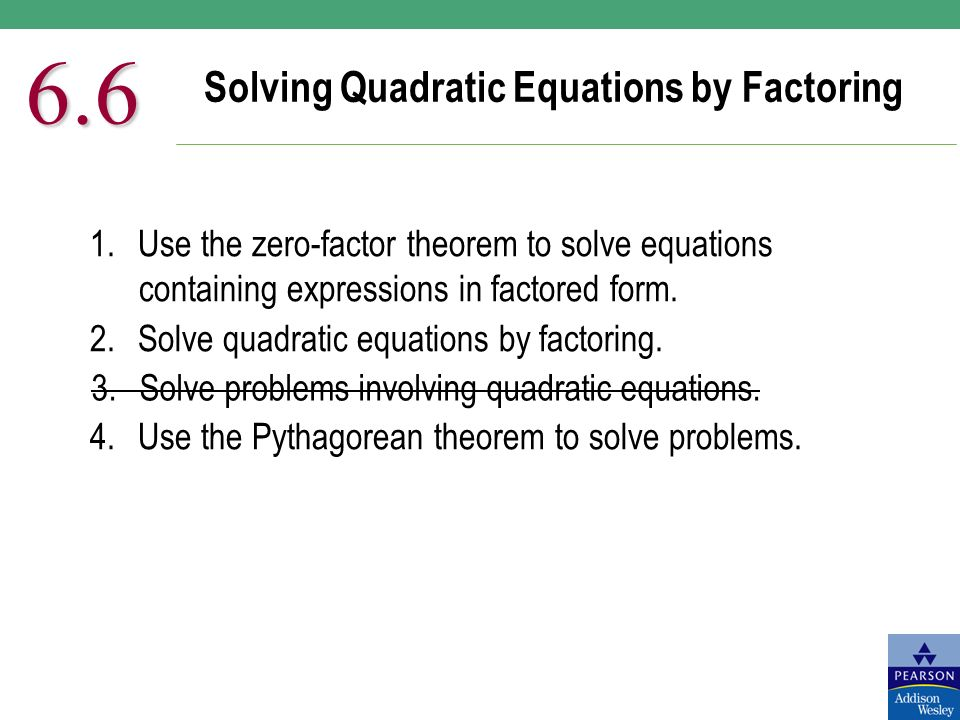 Solving Quadratic Equations by Factoring Use the zero-factor ...