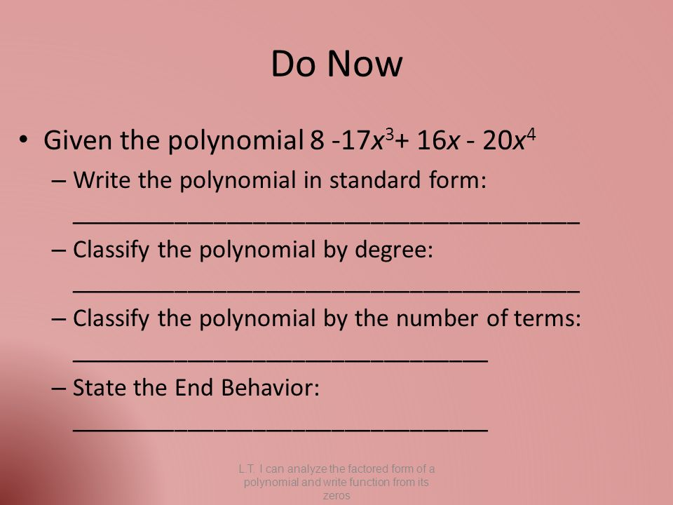 Do Now Given the polynomial 8 -17x x - 20x 4 – Write the ...