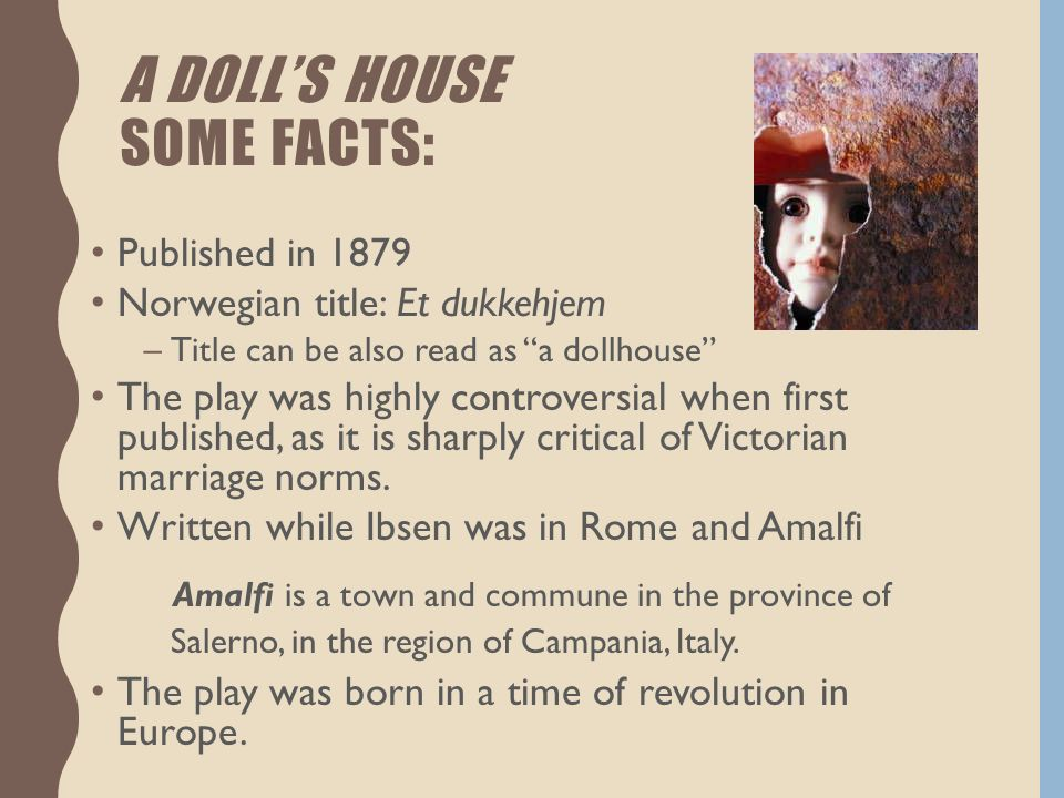 an interpretation of a dolls house by henrik ibsen A doll's house: an illustration of symbolism an analysis of the symbolism in henrik ibsen's a doll's house trumpets and dolls and cradles.