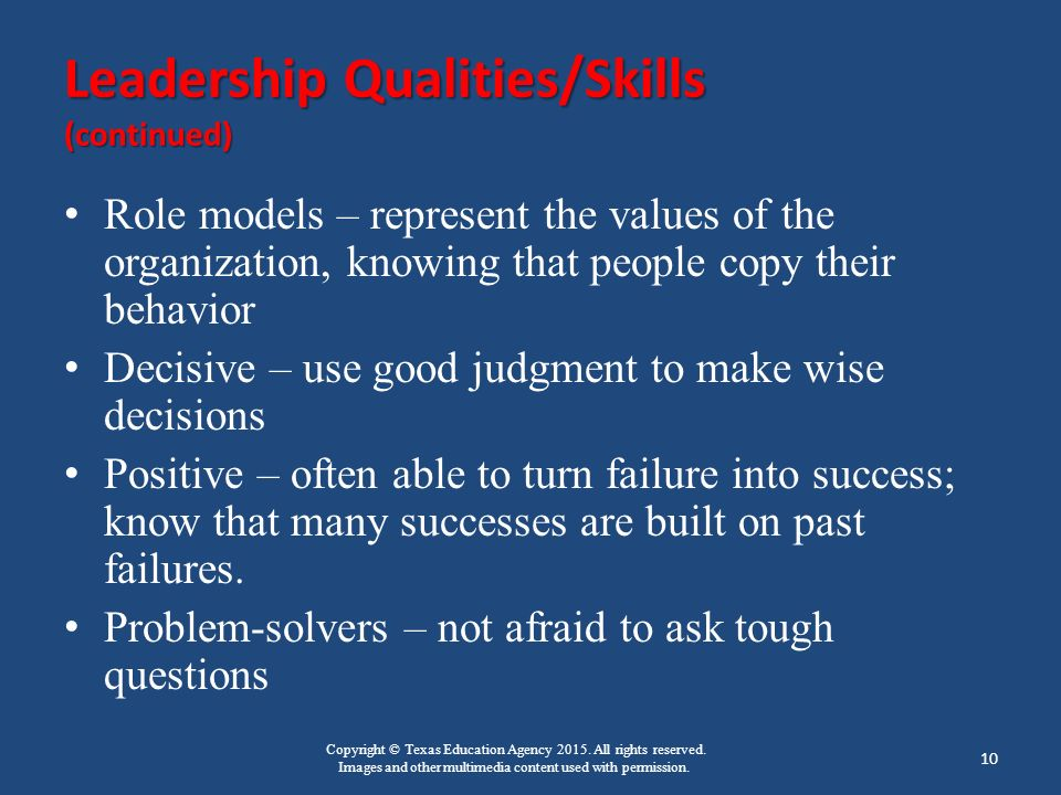 Copyright © Texas Education Agency 2015. All rights reserved. Images and other multimedia content used with permission. Leadership Qualities/Skills (c