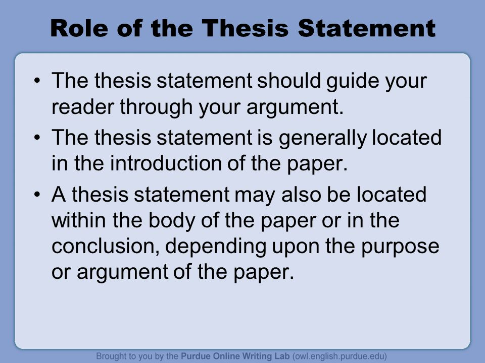 the thesis statement should Online writing lab thesis a thesis statement should assert something about the essay a thesis statement should be easily identifiable by a reader and.
