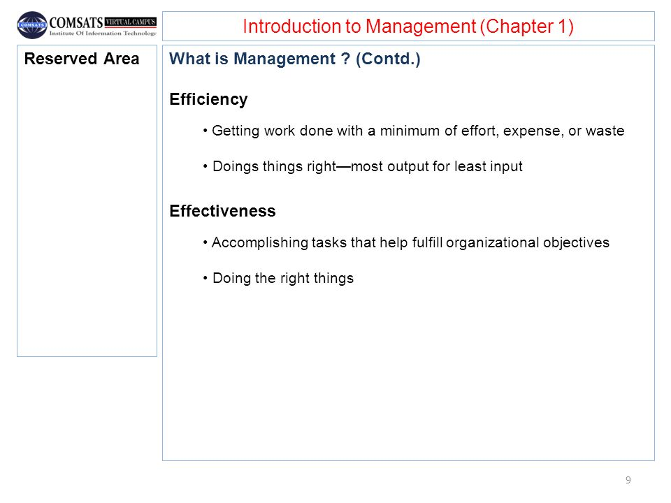 Introduction to Management (Chapter 1) What is Management ? (Contd.) Efficiency Getting work done with a minimum of effort, expense, or waste Doings t