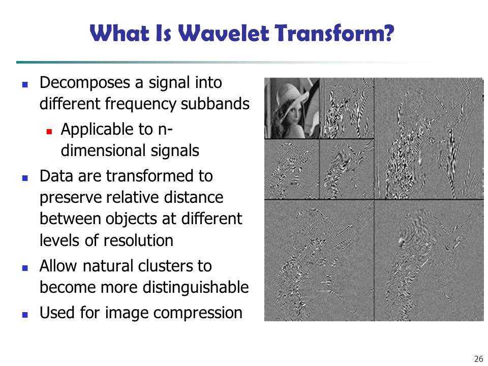 26 What Is Wavelet Transform.