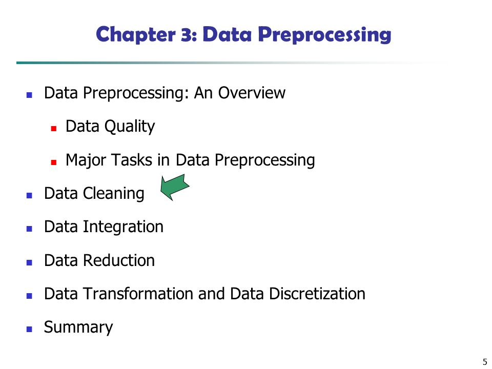 55 Chapter 3: Data Preprocessing Data Preprocessing: An Overview Data Quality Major Tasks in Data Preprocessing Data Cleaning Data Integration Data Reduction Data Transformation and Data Discretization Summary