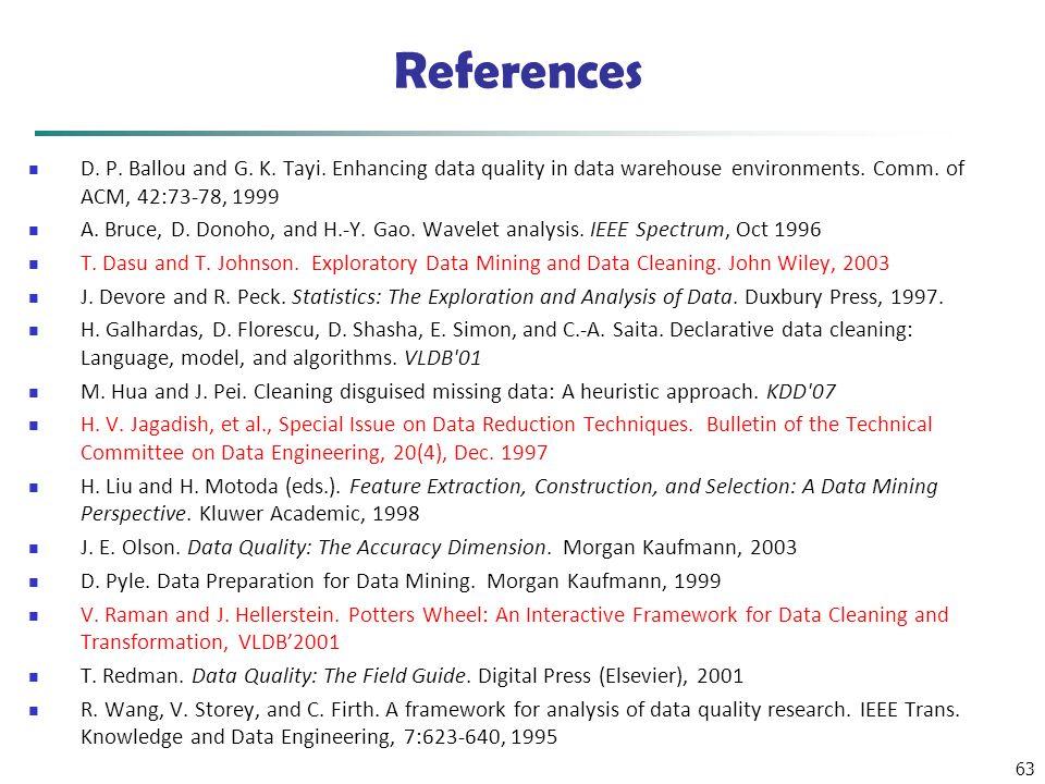 63 References D. P. Ballou and G. K. Tayi.