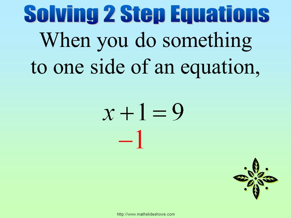 to one side of an equation, When you do something