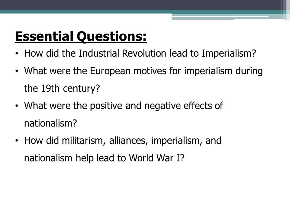 "wh h ""the great war"" how did it get this far ppt  essential questions how did the industrial revolution lead to imperialism"