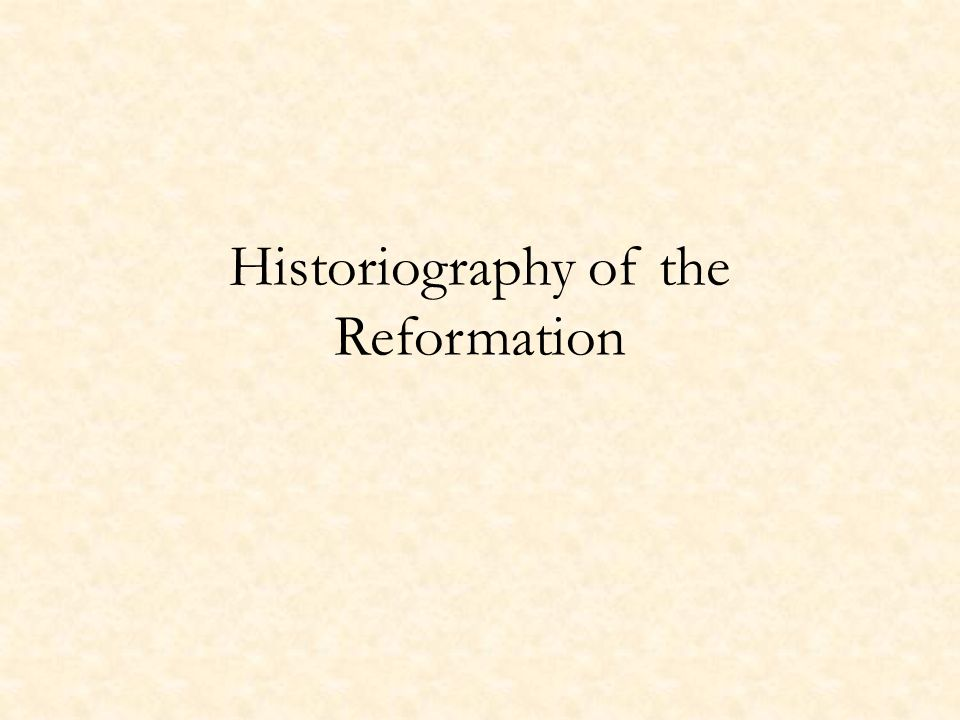 Historiography of the Reformation