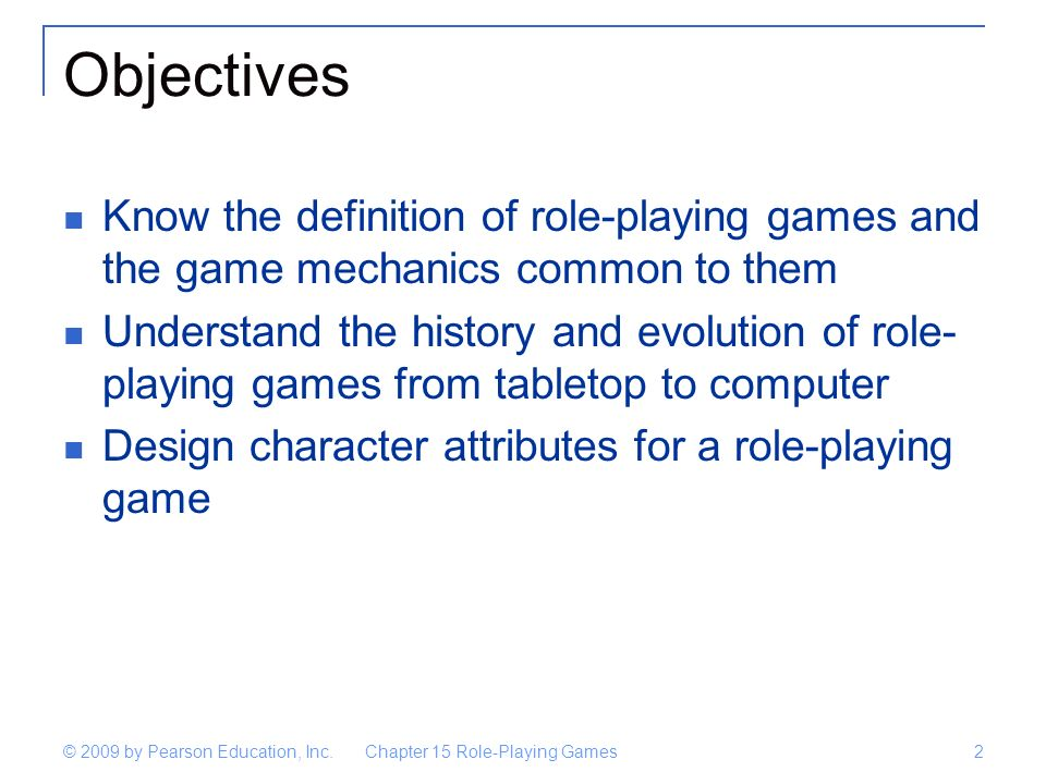 Chapter 15 Role-Playing Games2 © 2009 by Pearson Education, Inc.