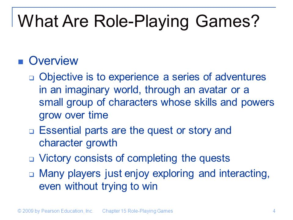 Chapter 15 Role-Playing Games4 © 2009 by Pearson Education, Inc.
