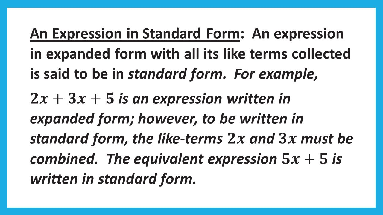 Bell work 4m 8m 5m 12x 5 6x write an expression in simplest form 34 3x 12 12 2a 4a 3 8 2a 5 2a 3 4a 8 3x 4 3x 4 remember this 1 2 standard form standard form falaconquin