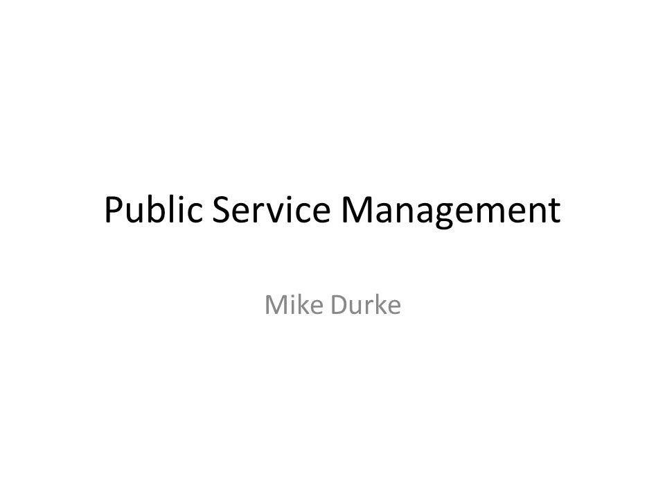 Public Service Management Mike Durke