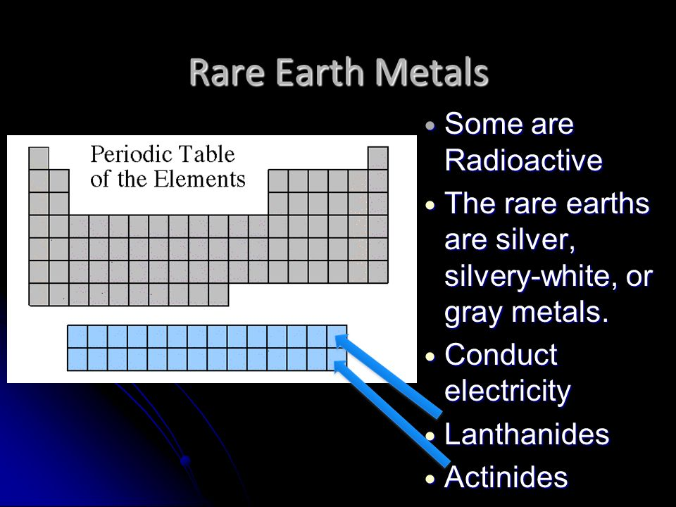 Rare Earth Metals Some are Radioactive Some are Radioactive The rare earths are silver, silvery-white, or gray metals.