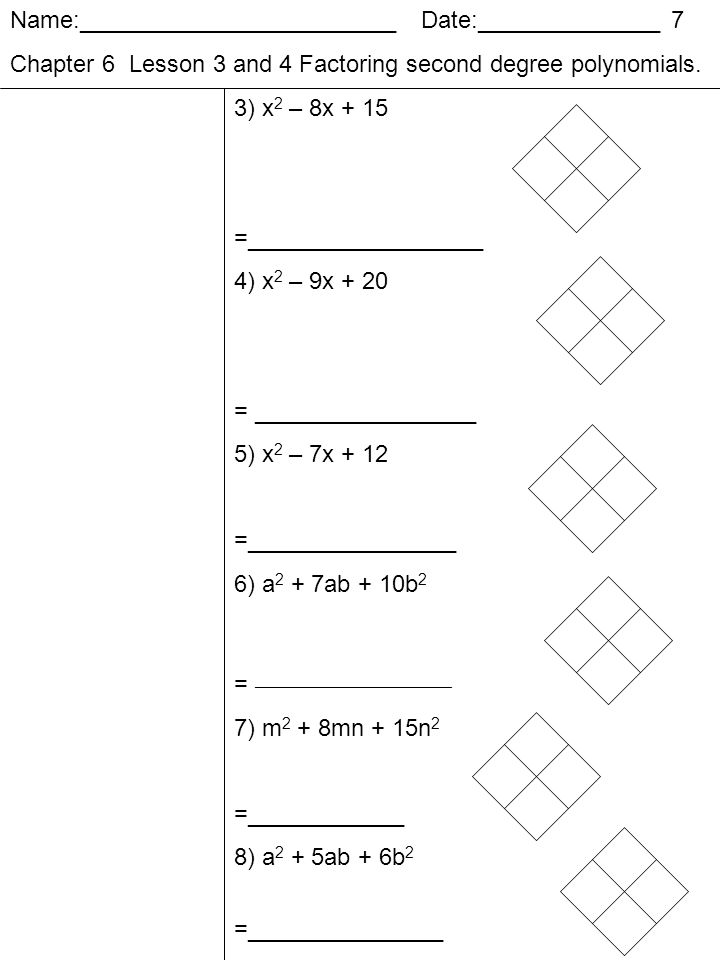 Name: Date: 1 Chapter 6 Factoring Polynomials Lesson 1 Standard ...