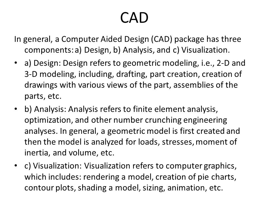 computer aided design package essay Using computer aided design (cad) technology makes a tremendous change on the staff/students in computer aided engineering and machine drawing: a modern.