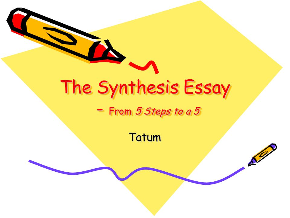 5 steps to a 5 synthesis essay
