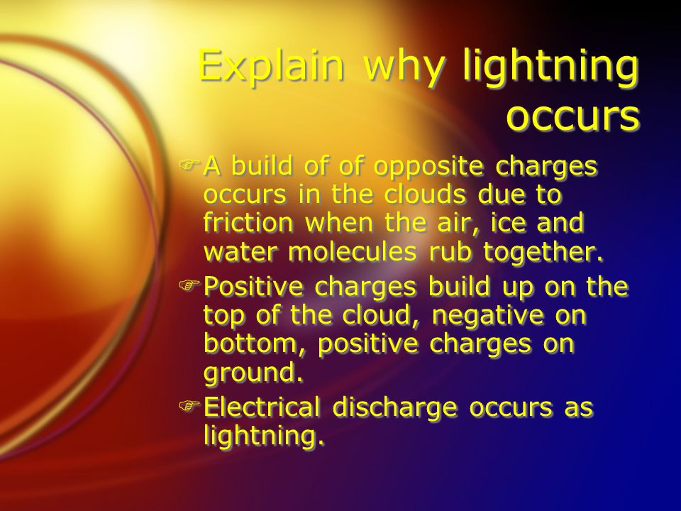 Explain why lightning occurs FA build of of opposite charges occurs in the clouds due to  sc 1 st  SlidePlayer : why lighting occurs - azcodes.com