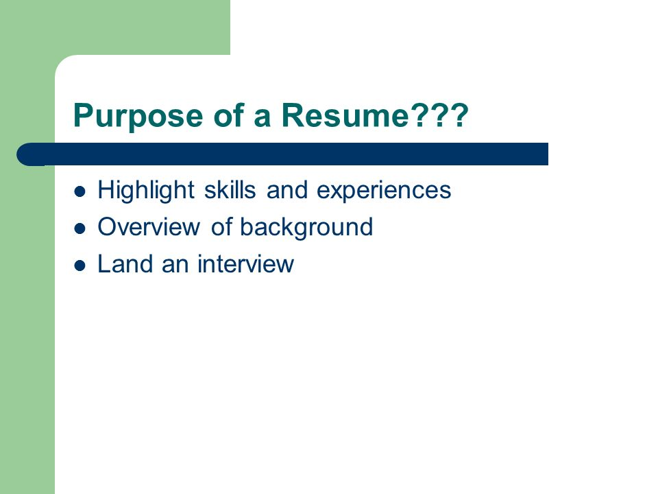 2 purpose of a resume highlight skills and experiences overview of background land an interview